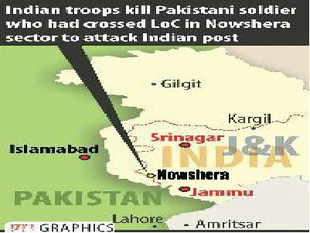Indian troops kill Pakistani soldier who had crossed LoC near Naushera sector on LOC.