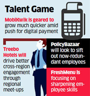 Startups renew talent strategy - hiring smart workers & letting go redundant ones
