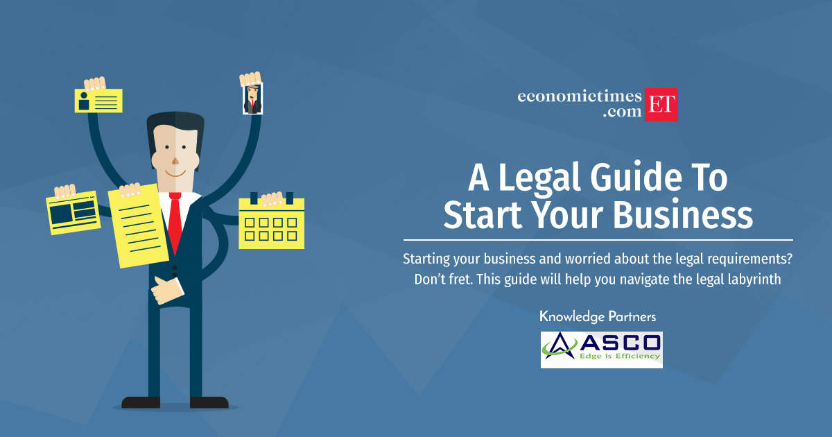a legal guide to start your business the economic times
