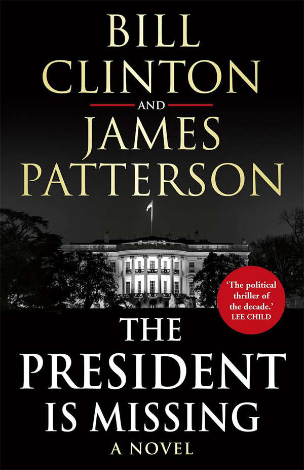 Bill Clinton teams up with James Patterson - and the result is a White House thriller