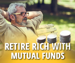 Retire Rich With Mutual Funds