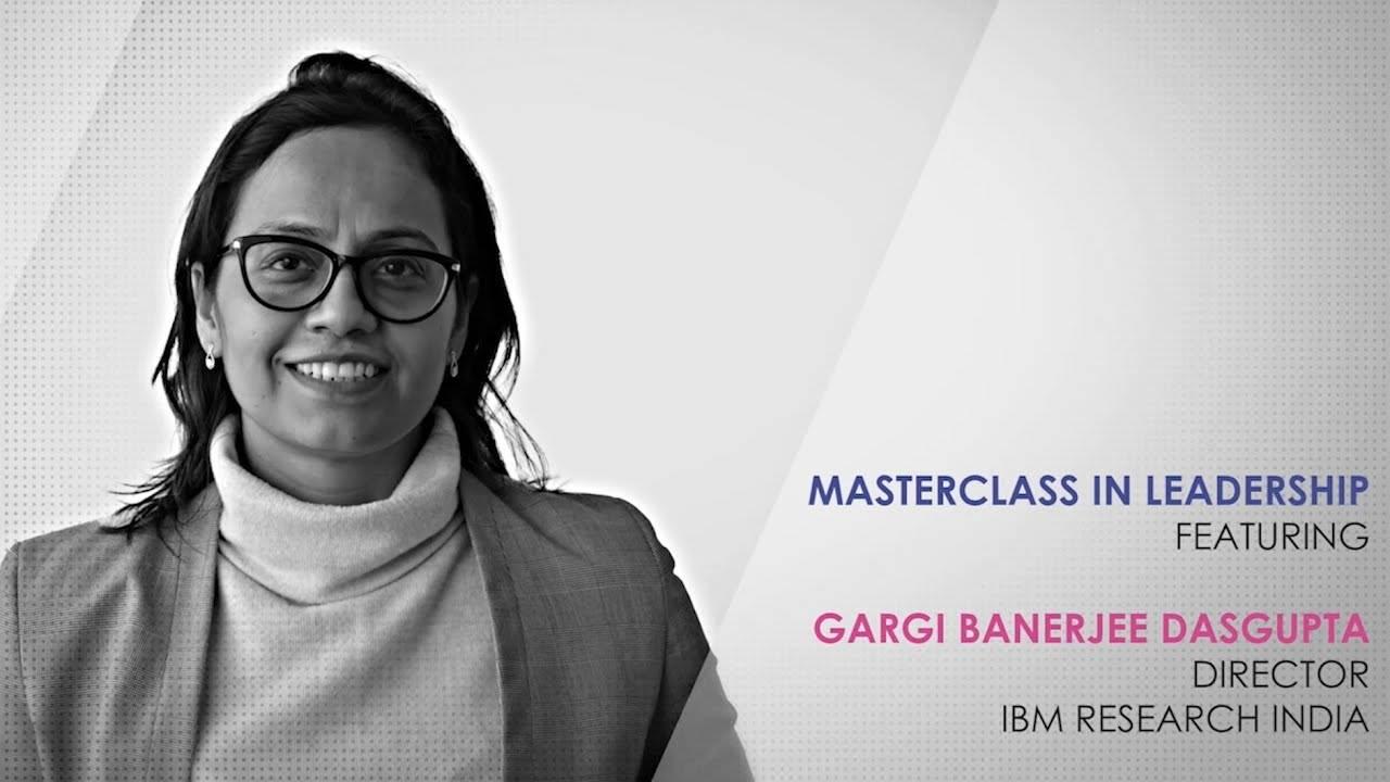 ETPWLA 2020: Leadership Masterclass with  Gargi Banerjee Dasgupta, IBM Research India