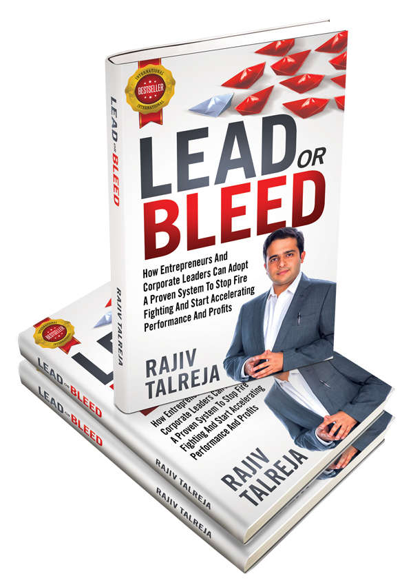 Rajiv Talreja is one of India's leading business coaches and author of 'Lead or Bleed'.