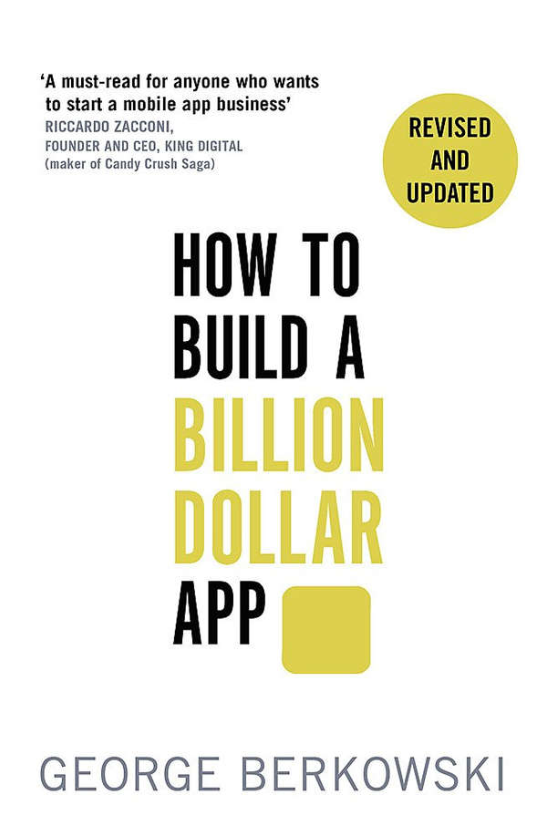 Kumar says George Berkowski's 'How to build a Billion Dollar App' helped him a lot.