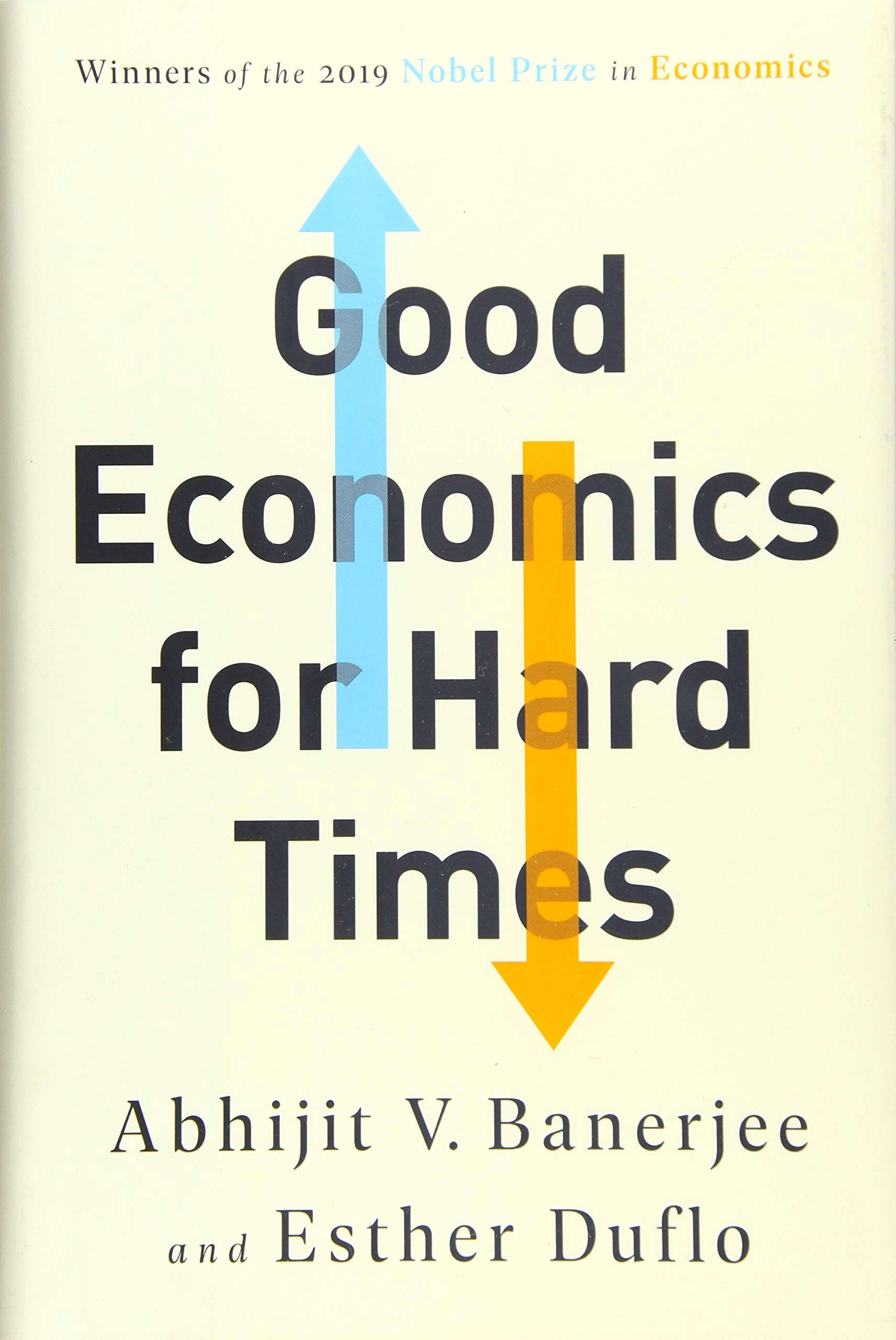 'Good Economics for Hard Times' by Abhijit V. Banerjee and Esther Duflo