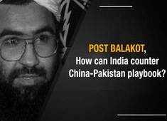 Masood Azhar issue at UN: Post-Balakot, can India counter China-Pak playbook?