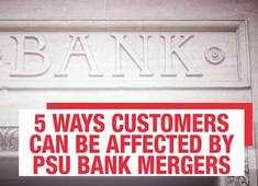 PSU Bank mergers: How much does the customer get affected