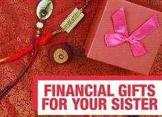 This Rakhi, give your sister a financial gift