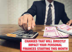 Changes that will directly impact your personal finances starting this month