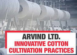 How Arvind Ltd is driving environmental change with better cotton practices