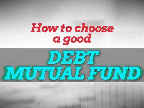 Post NBFC setbacks; here's how to choose a good debt mutual fund