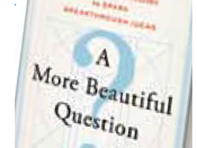 "Warren Berger's book  ""A More Beautiful Question"", points out that as children, we start out questioning everything."