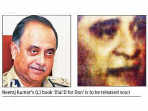 "Dawood Ibrahim had called former Delhi police commissioner Neeraj Kumar weeks ahead of his retirement asking him to ""stop chasing him""."