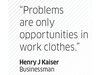 Quote by Henry J Kaiser