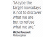 Quote by Michel Foucault