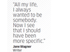 Quote by Jane Wagner