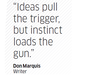 Quote by Don Marquis