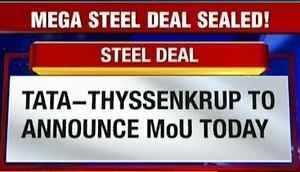Tata Steel, Thyssenkrupp sign MoU for European Steel JV