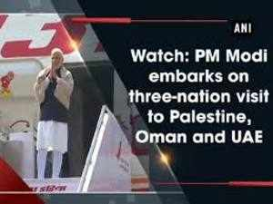 Watch: PM Modi embarks on three-nation visit to Palestine, Oman and UAE