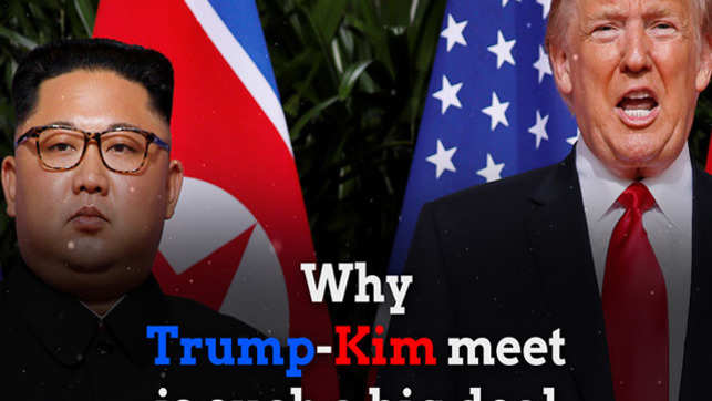 Singapore Summit: Is the Trump-Kim meet really a big deal?