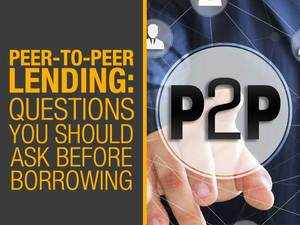 Questions you should ask before borrowing from Peer-to-Peer lender