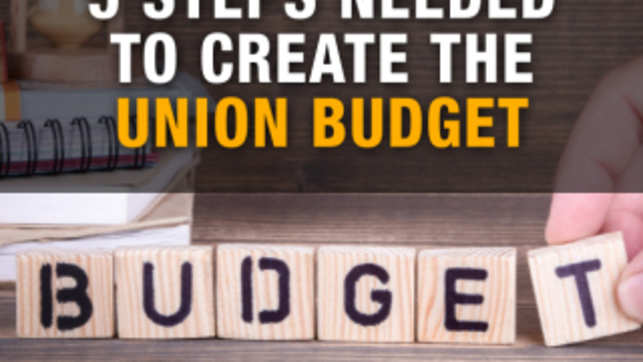 Budget 2019: 5 key steps for preparation of the Union Budget