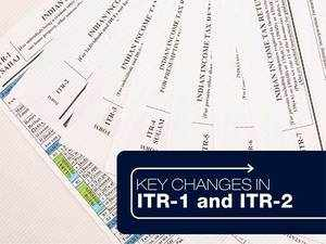 ITR: Key changes in ITR-1 and ITR-2 forms for FY 2018-19