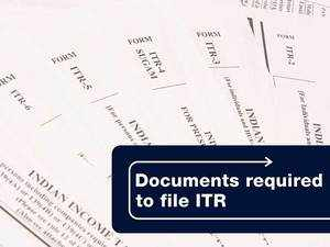 Filing your ITR? Here are the documents you need