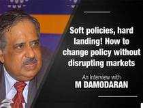 Soft policies, hard landing! How to change policy without disrupting markets: M Damodaran