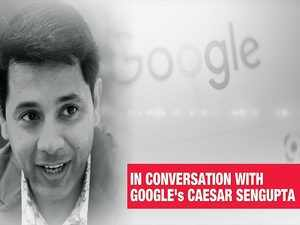 Google India's big plans: Caesar Sengupta lists it out for ET
