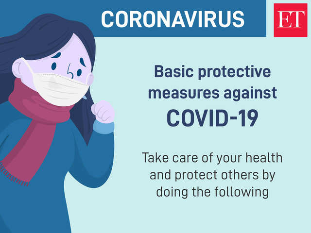 How To Protect Yourself From Coronavirus Basic Protective Measures Against Covid 19 The Economic Times