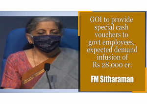 GOI to provide special cash vouchers to govt employees, expected demand infusion of Rs 28,000 cr: FM Sitharaman