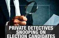 Spike in snooping biz in poll season