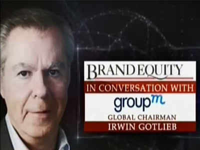 Brand Equity: In conversation with  Irwin Gotlieb Chairman, Group M Global